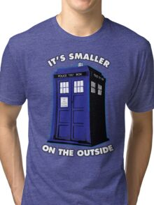 It's Smaller on the Outside Tri-blend T-Shirt