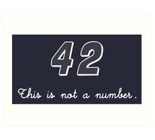 42 This is not a Number Art Print