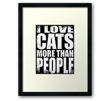 I Love Cats More Than People - WHITE Framed Print