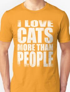 I Love Cats More Than People - WHITE T-Shirt
