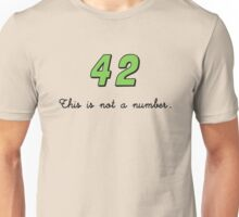 42 This is not a Number (dark) Unisex T-Shirt