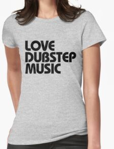 Love Dubstep Music (black) Womens Fitted T-Shirt