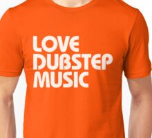 Love Dubstep Music (white) Unisex T-Shirt
