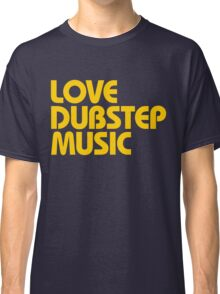 Love Dubstep Music (mustard) Classic T-Shirt