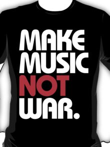 Make Music Not War (black/red) T-Shirt