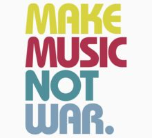 Make Music Not War (Venerable) Kids Clothes