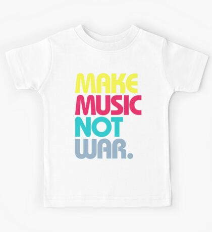 Make Music Not War (Venerable) Kids Tee