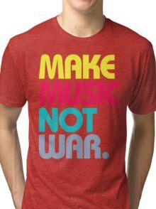 Make Music Not War (Venerable) Tri-blend T-Shirt