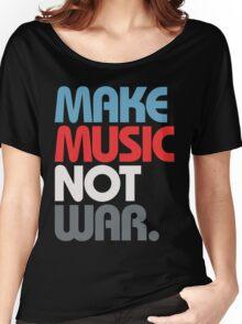 Make Music Not War (Prime) Women's Relaxed Fit T-Shirt