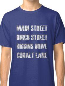 Birch Street, Higgins Drive Classic T-Shirt