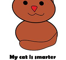 My Cat is Smarter by ValeriesGallery
