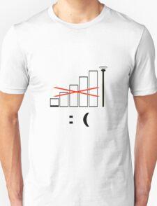 No signal, no bars. Unhappy. T-Shirt