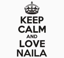 Keep Calm and Love NAILA Kids Clothes