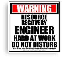 Warning Resource Recovery Engineer Hard At Work Do Not Disturb Canvas Print