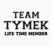 Team TYMEK, life time member Kids Clothes