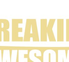 TRAINER BECAUSE FREAKIN  AWESOME IS NOT AN OFFICIAL JOB TITLE Sticker