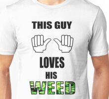 This guy loves his weed T-Shirt