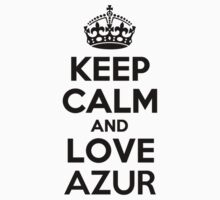 Keep Calm and Love AZUR Kids Clothes