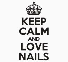 Keep Calm and Love NAILS Kids Clothes