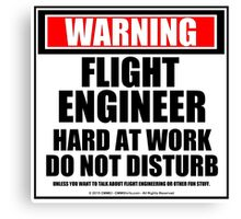 Warning Flight Engineer Hard At Work Do Not Disturb Canvas Print