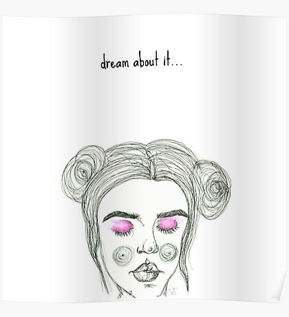 dream about it :) Poster
