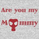 Red Are you my Mummy? by drwhobubble