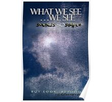 What We See We See © Vicki Ferrari Poster