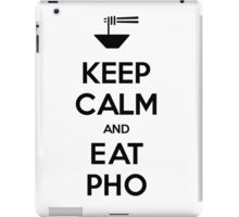 Keep Calm and Eat Pho iPad Case/Skin