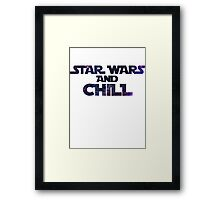 Star Wars and Chill Framed Print