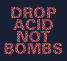 DROP ACID NOT BOMBS - CENTERED by Jules Muijsers