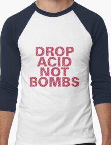 DROP ACID NOT BOMBS - CENTERED Men's Baseball ¾ T-Shirt