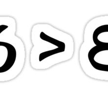 6 > 8 Sticker