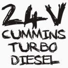24 V Cummins Turbo Diesel by Truck Tee's