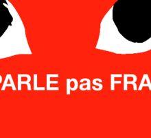Je Ne Parle Pas Français Sticker