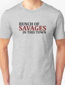 Bunch Of Savages Unisex T-Shirt