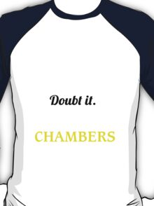 CHAMBERS I May Be Wrong But I Highly Doubt It I Am ,T Shirt, Hoodie, Hoodies, Year, Birthday  T-Shirt