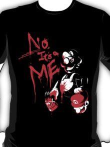 No, It's a ME! T-Shirt