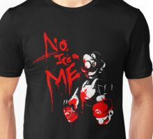 No, It's a ME! Unisex T-Shirt