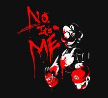 No, It's a ME! Unisex T-Shirt