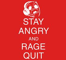 Stay Angry and Rage Quit Unisex T-Shirt