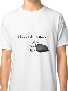 Chevy Like A Rock Slow And Ugly Classic T-Shirt