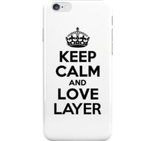 Keep Calm and Love LAYER iPhone Case/Skin