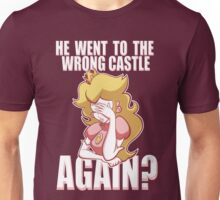 He went to the wrong castle AGAIN? Unisex T-Shirt