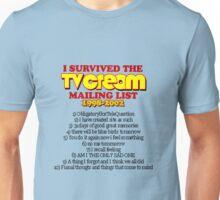 """I survived the TV Cream mailing list"" Unisex T-Shirt"