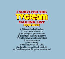 """I survived the TV Cream mailing list"" T-Shirt"