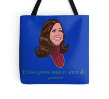 You're Gonna Make It After All Tote Bag