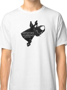 Mystery is coming Classic T-Shirt