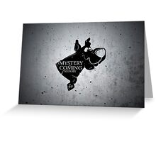 Mystery is coming Greeting Card