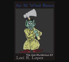 THE AXE-MURDEROUS ELF by Lori R. Lopez