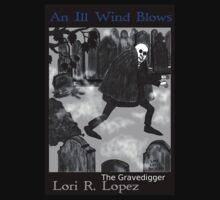 THE GRAVEDIGGER by Lori R. Lopez